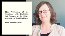 30th Anniversary of the Americans with Disabilities Act: Thoughts on the History and Future of Disab