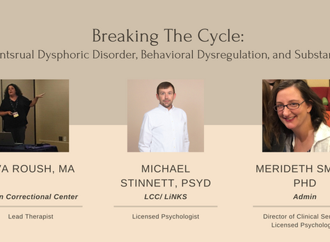 BREAKING THE CYCLE- Premenstrual Dysphoric Disorder, Behavioral Dysregulation and Substance Use