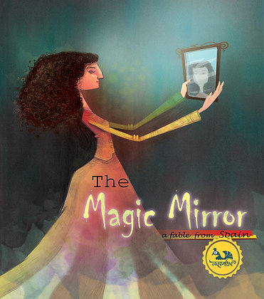 Magic Mirror :  Fable From Spain