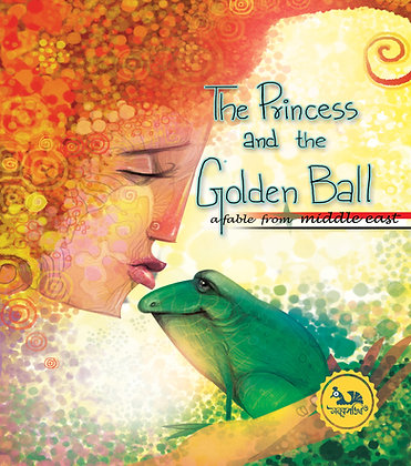 The Princess And The Golden Ball  : Fable From Middle East