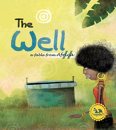 The Well  : Fable From Africa