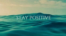 Be Positive and Pleasant