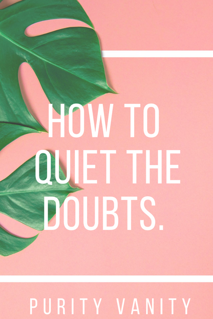 how to QUIET the doubts! #scripturehighlight