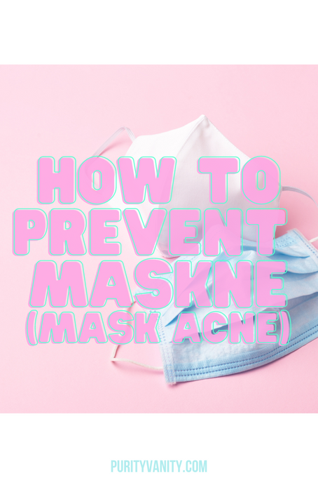 HOW TO PREVENT MASKNE (Mask-Acne)