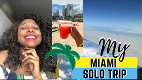 MY FIRST SOLO TRIP EXPERIENCE   *MIAMI*