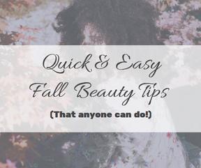 10 Quick & Easy Fall Beauty Tips