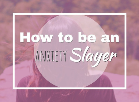 How to be anxiety SLAYER #throwback