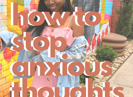 How to STOP anxious thoughts!