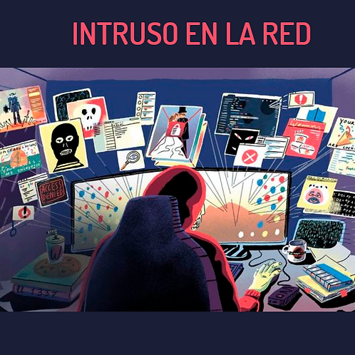 INTRUSO EN LA RED