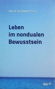 """Buch """"Leben im nondualen Bewusstsein"""""""