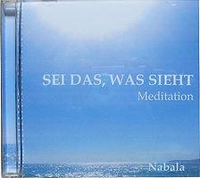 """Meditations- CD """"Sei das was sieht"""" von Nabala"""