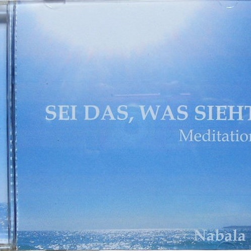 "Meditations-CD ""Sei DAS, was sieht"""