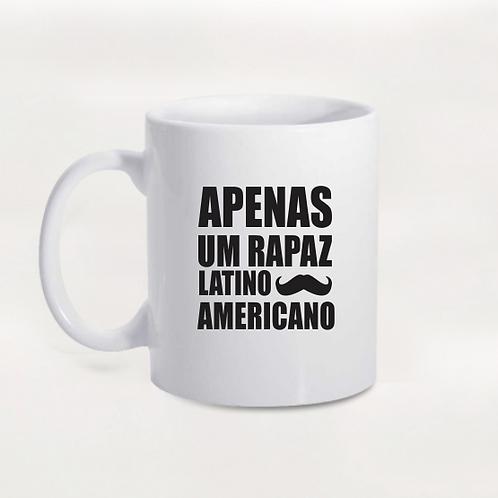Caneca Apenas Um Rapaz Latino Americano