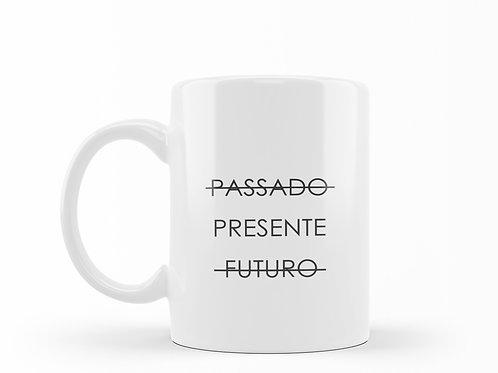 Caneca Passado Presente Futuro