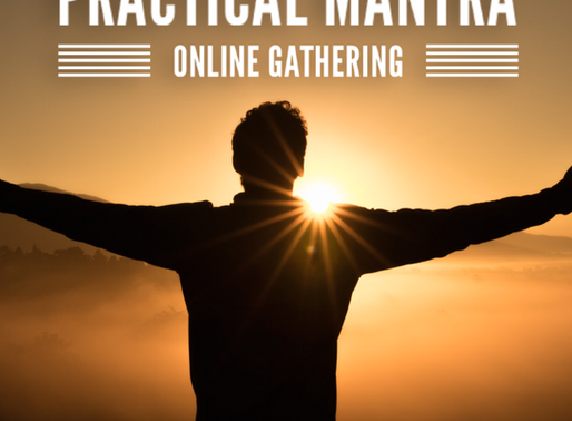 PRACTICAL MANTRA ONLINE COURSE STARTS JUNE 6TH