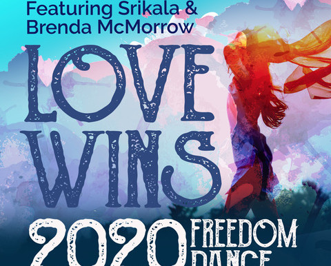 """Love Wins 2020 Freedom Dance"" just Released!"
