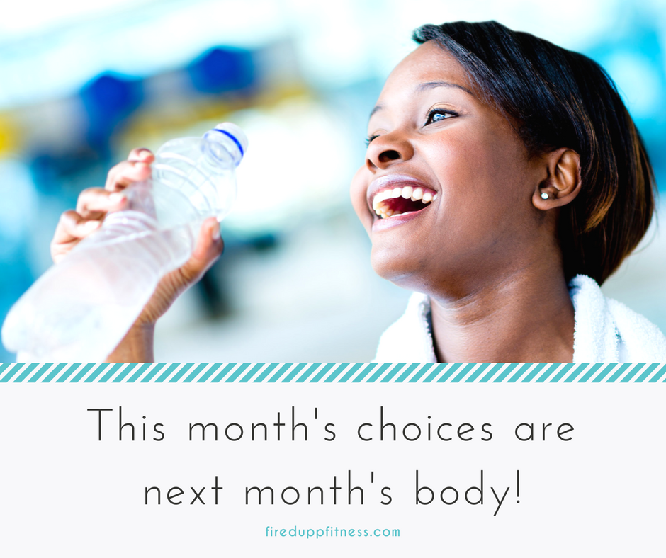 This month's choices are next month's body!