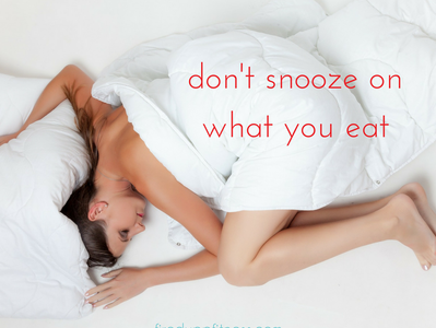 Don't Snooze on What You Eat