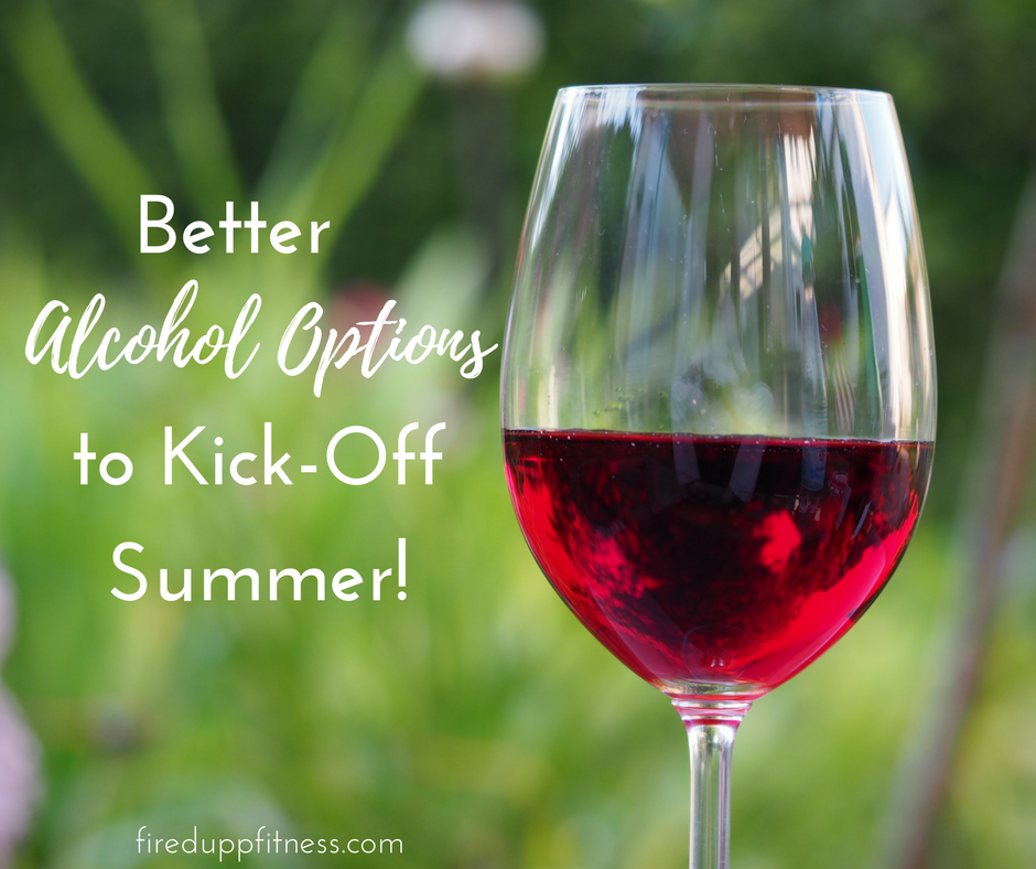 Better Alcohol Options to Kick-Off Summer