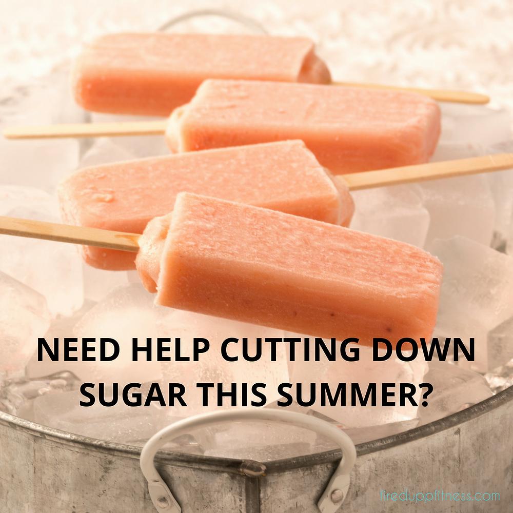 Need help cutting down sugar this summer?