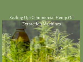 Scaling Up: Commercial Hemp Oil Extraction Machines