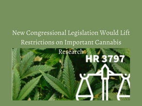 New Congressional Legislation Would Lift Restrictions on Important Cannabis Research