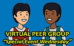 Virtual Peer Group Special Event Wednesdays