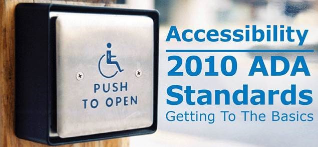 Accessibility 2010 ADA Standards: Getting to the Basics