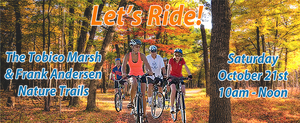 Let's Ride. the Tobico Marsh and Frank Andersen Nature Trails, Saturday, October 21st, 10am - Noon.