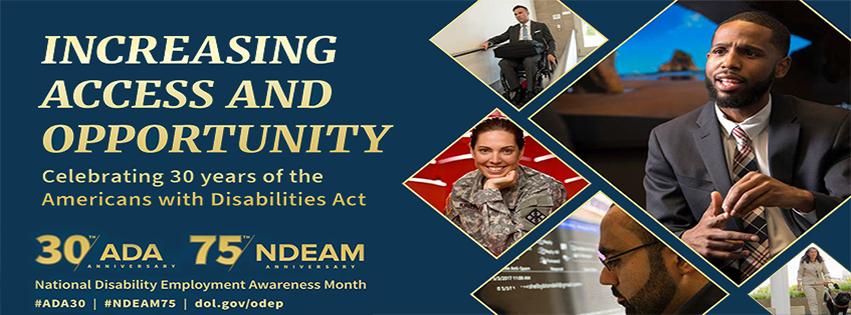 NDEAM poster increasing access and opportunity, celebrating 30 years of the americans with disabilities act shows collage of various employees with disabilities