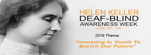 Helen Keller Deaf Blind Awareness Week