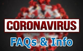 Corona virus frequently asked questions and info