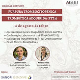 Púrpura Trombocitopênica Trombótica Adquirida (PTTa)