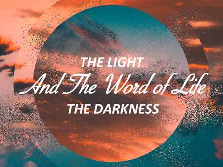 The Light, The Darkness, and The Word of Life