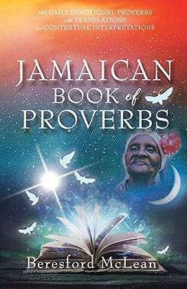 Jamaican Book of Proverbs: 365 Daily Devotional Proverbs with Translations and