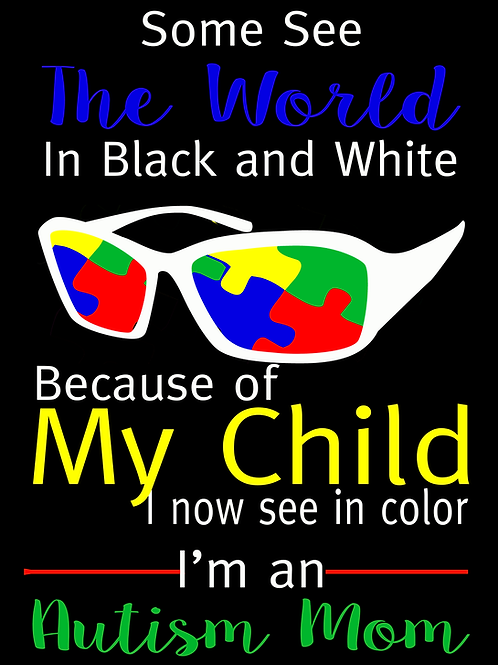 I see in color..Because of my child