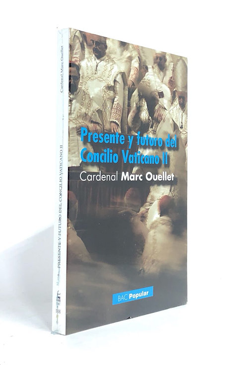 PRESENTE Y FUTURO DEL CONCILIO VATICANO II