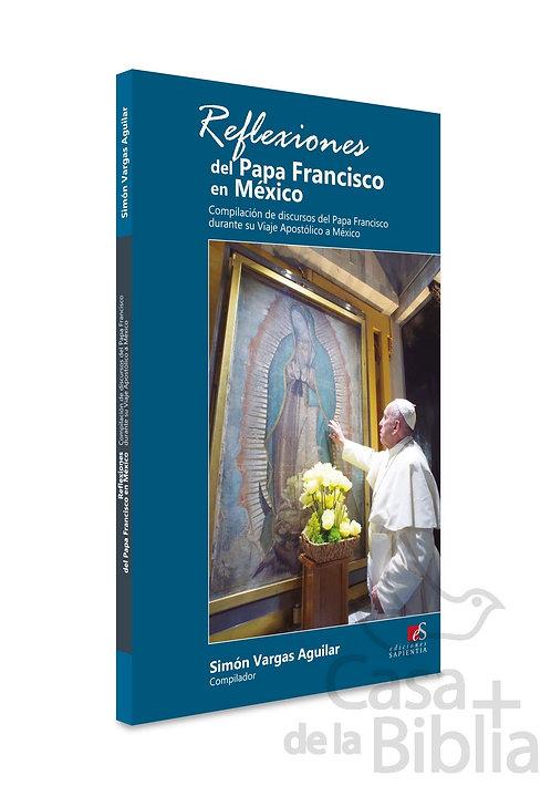 REFLEXIONES DEL PAPA FRANCISCO EN MÉXICO