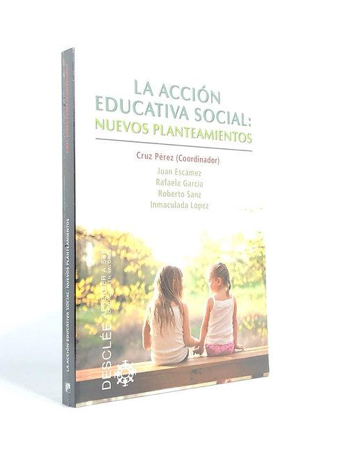 ACCION EDUCATIVA SOCIAL: NUEVOS PLANTEAMIENTOS, LA