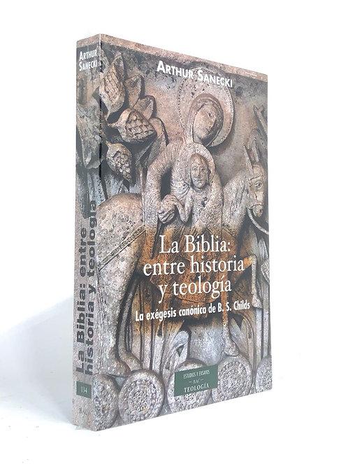 BIBLIA: ENTRE HISTORIA Y TEOLOGIA, LA