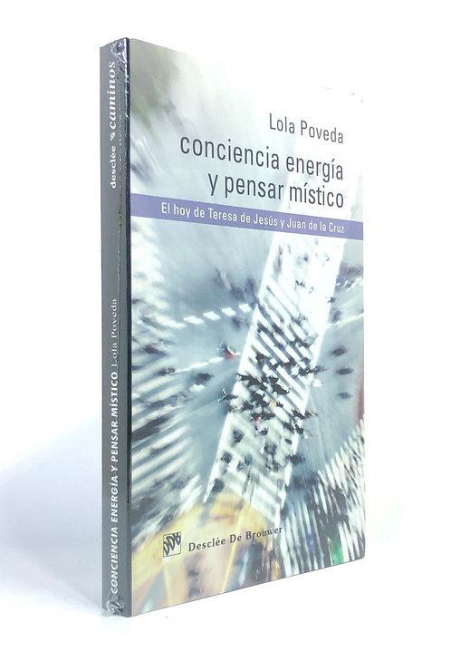 CONCIENCIA ENGERIA Y PENSAR MISTICO