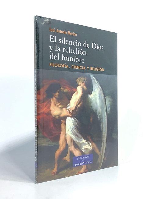 SILENCIO DE DIOS Y LA REBELION DEL HOMBRE, EL