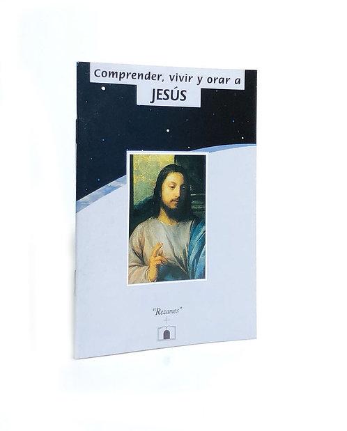 COMPRENDER, VIVIR Y ORAR A JESUS