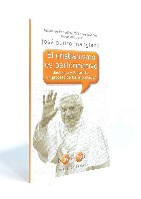 CRISTIANISMO ES PERFORMATIVO, BAUTISMO Y EUCARISTI