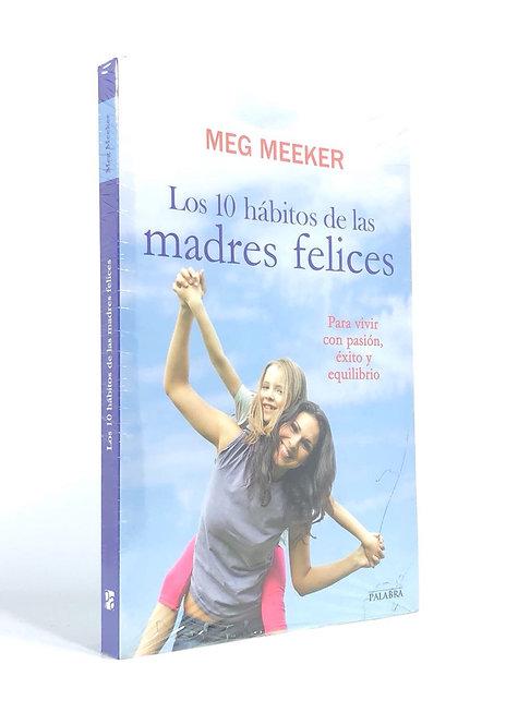 10 HABITOS DE LAS MADRES FELICES, LOS