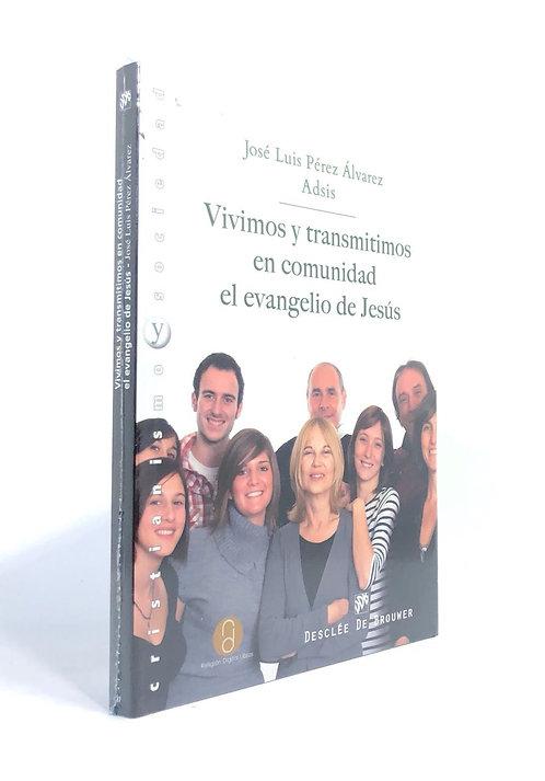 VIVIMOS Y TRANSMITIMOS EN COMUNIDAD EL EVANGELIO D