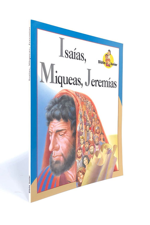 ISAIAS, MIQUEAS, JEREMIAS
