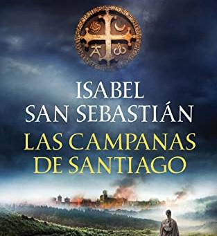 """Reseña: """"Las campanas de Santiago"""", de Isabel San Sebastián"""
