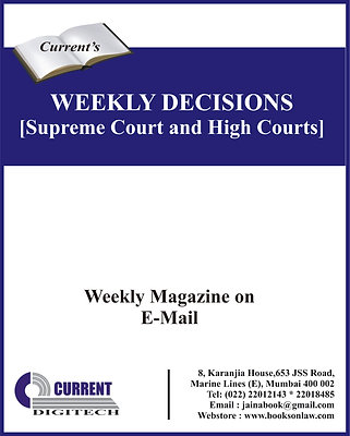 WEEKLY DECISIONS - Supreme Court and High Courts