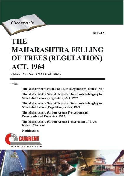 THE MAHARASHTRA FELLING OF TREES (REGULATION) ACT, 1964